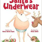 This is the cover for the children's picture book, SANTA'S UNDERWEAR. It shows a worried Santa standing in his boxers while Rudolph looks on and two elves laugh and point